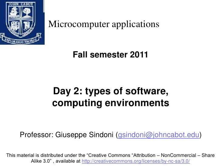 Microcomputer applications<br />Fall semester 2011<br />Day 2: types of software, computing environments<br />Professor: G...