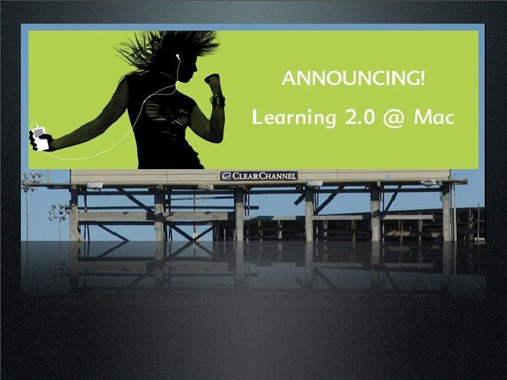 """Highlights of    Learning 2.0 @ Mac • Voluntary • Incentives! • Self-directed • Not training, but learning • """"Teams"""" • Vir..."""