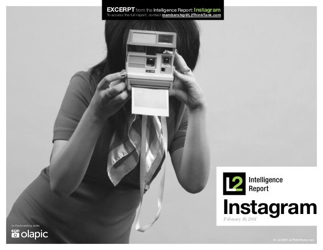 EXCERPT from the Intelligence Report: Instagram  To access the full report, contact membership@L2ThinkTank.com  Instagram ...