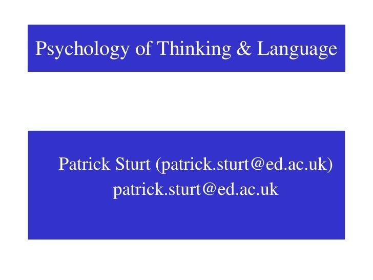 <ul><ul><li>Patrick Sturt (patrick.sturt@ed.ac.uk) </li></ul></ul><ul><ul><li>[email_address] </li></ul></ul>Psychology of...