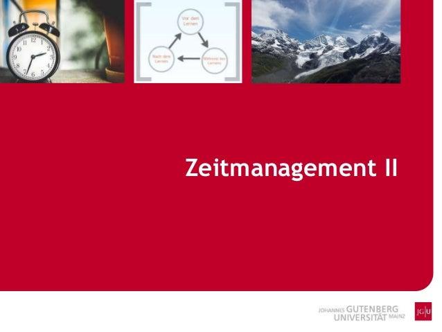 Zeitmanagement II