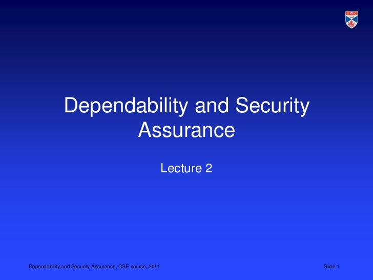 Dependability and Security                    Assurance                                                         Lecture 2D...
