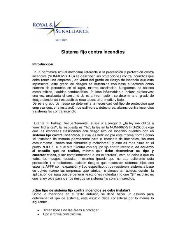 Sistema fijo contra incendios  Introducción.  En la normativa actual mexicana referente a la prevención y protección contr...