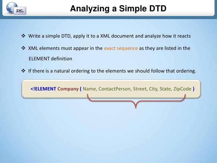Analyzing a Simple DTD <br /><ul><li>  Write a simple DTD, apply it to a XML document and analyze how it reacts