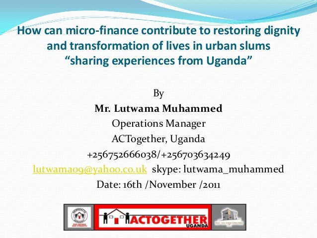 """How can micro-finance contribute to restoring dignity     and transformation of lives in urban slums        """"sharing exper..."""