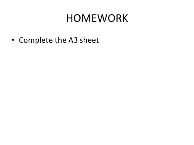 HOMEWORK • Complete the A3 sheet