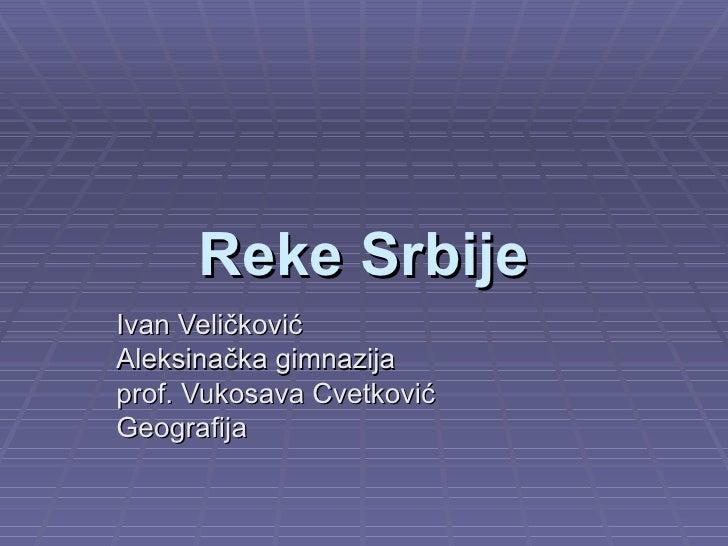 L221 Geografija Reke Srbije Ivan Velickovic Vukosava Cvetkovic