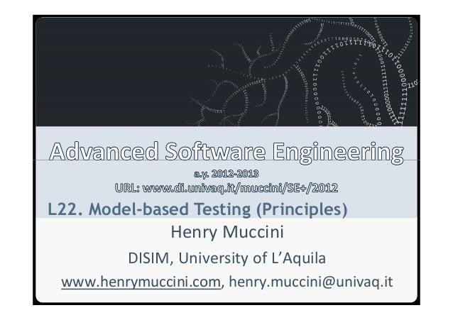 Università degli Studi dell'AquilaL22. Model-based Testing (Principles)                                    Henry Muccini  ...
