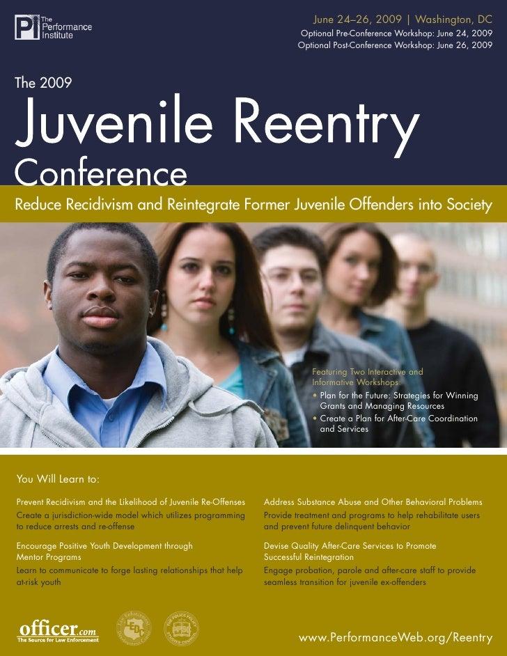 The 2009 Juvenile Reentry Conference 2009   Washington, DC                                                              Ju...