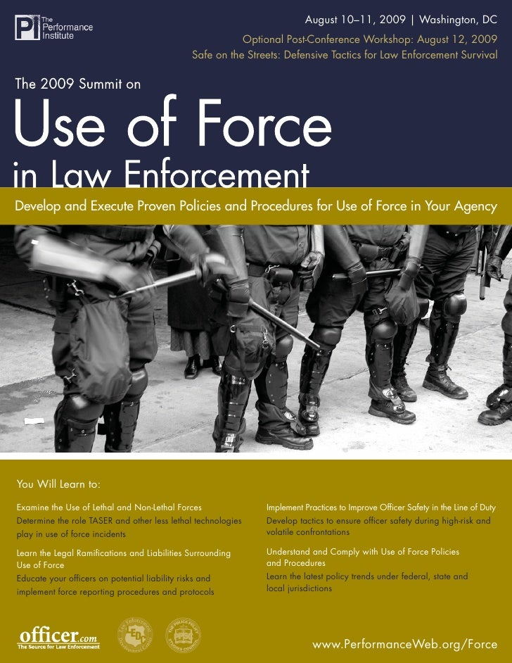 August 10–11, 2009 | Washington, DC                    The 2009 Summit on The Use of Force in Law Enforcement             ...