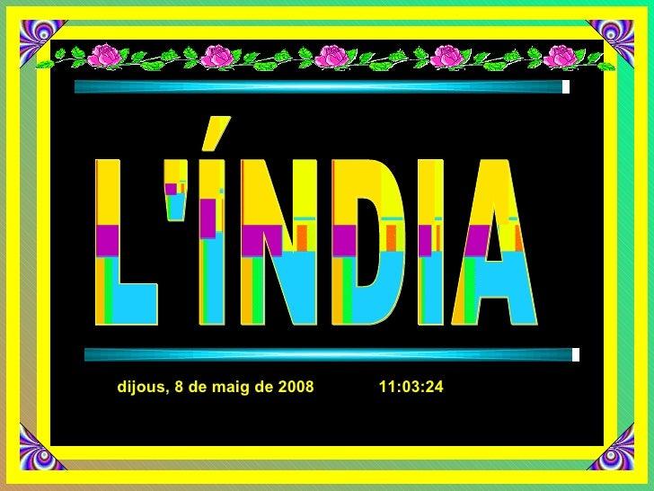 L'ÍNDIA dimecres, 3 de juny de 2009   00:48:48