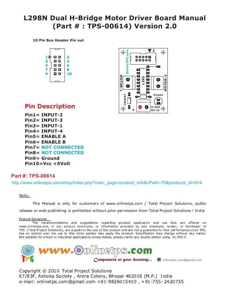 L298N Dual H-Bridge Motor Driver Board Manual           (Part # : TPS-00614) Version 2.0         10 Pin Box Header Pin out...