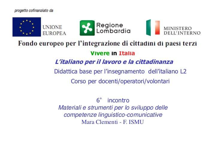 Vivere in ItaliaL'italiano per il lavoro e la cittadinanzaDidattica base per l'insegnamento dell'italiano L2      Corso pe...