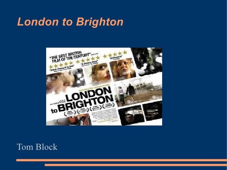 London to Brighton Tom Block