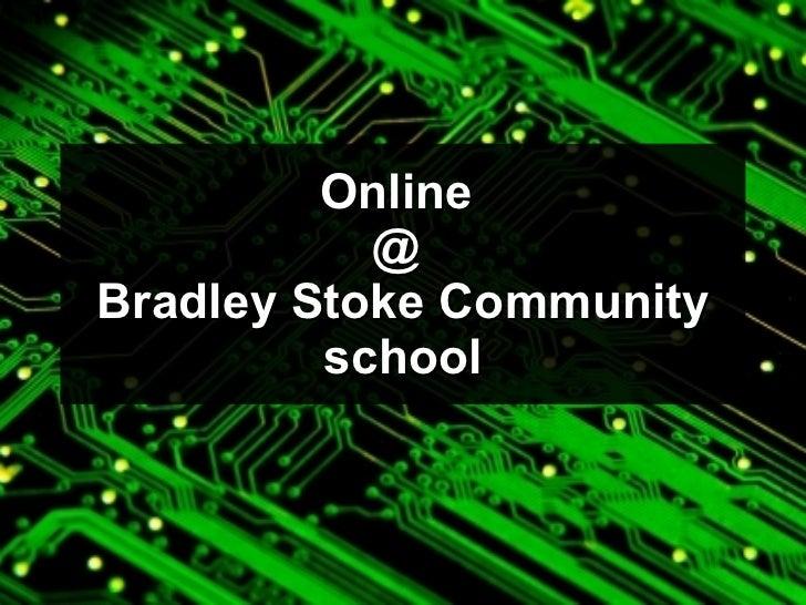 Online  @  Bradley Stoke Community school