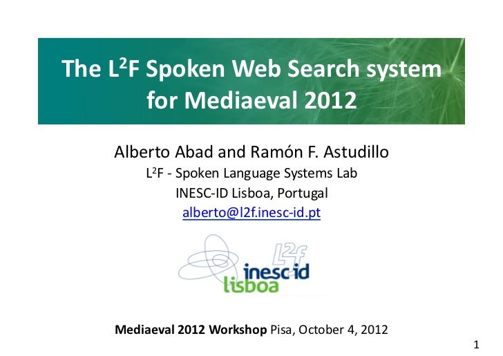 The L 2F Spoken Web Search system                  for Mediaeval 2012          Alberto Abad and Ra...
