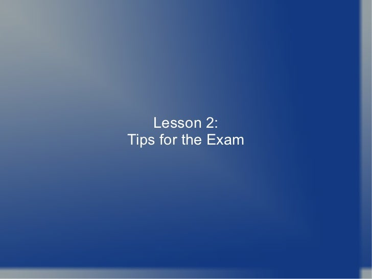 Lesson 2: Tips for the Exam