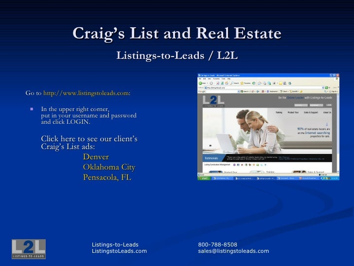 Craig's List and Real Estate Listings-to-Leads / L2L <ul><li>Go to  http:// www.listingstoleads.com : </li></ul><ul><ul><l...