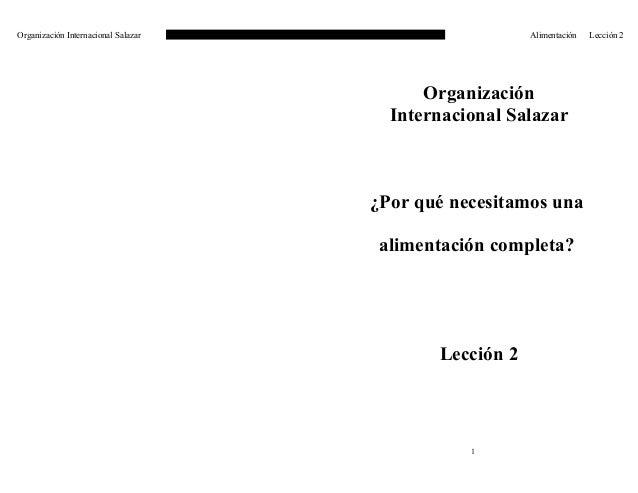 Organización Internacional Salazar Alimentación Lección 2 Organización Internacional Salazar ¿Por qué necesitamos una alim...