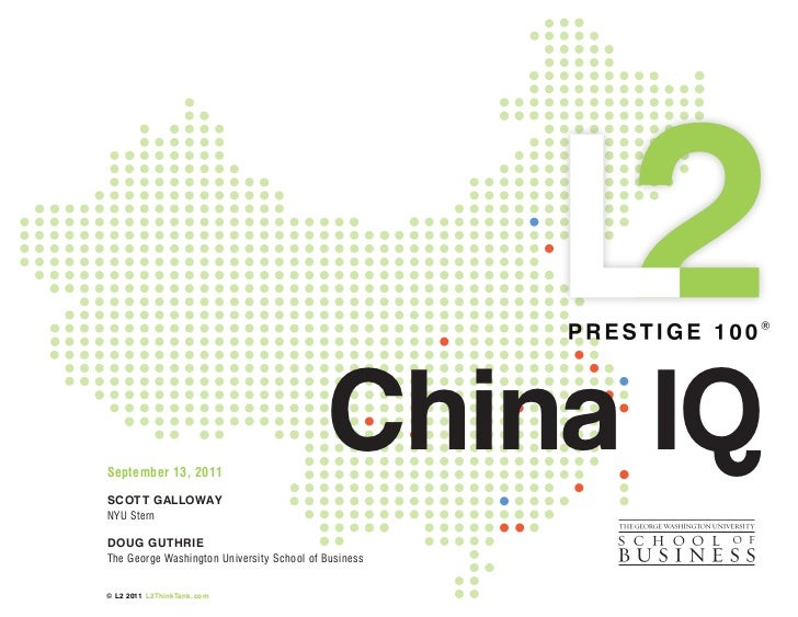 September 13, 2011SCOTT GALLOWAY                                            China IQNYU SternDOUG GUTHRIEThe George Washin...