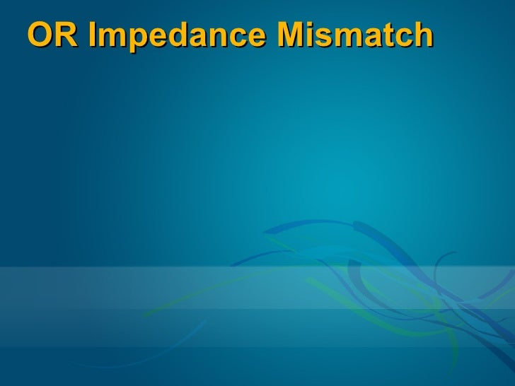OR Impedance Mismatch