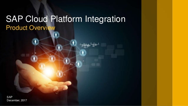 SAP December, 2017 SAP Cloud Platform Integration Product Overview