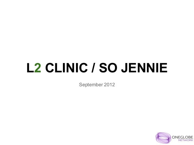 L2 CLINIC / SO JENNIE       September 2012