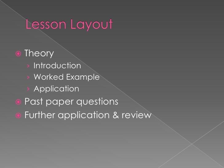    Theory    › Introduction    › Worked Example    › Application Past paper questions Further application & review