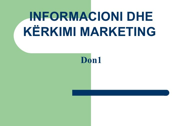 INFORMACIONI DHE K Ë RKIMI MARKETING  Don1