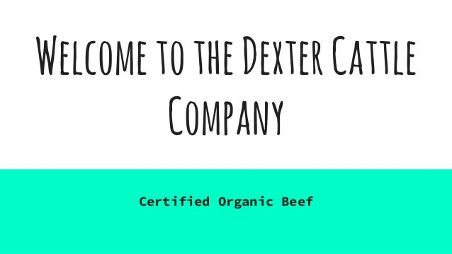 WelcometotheDexterCattle Company Certified Organic Beef