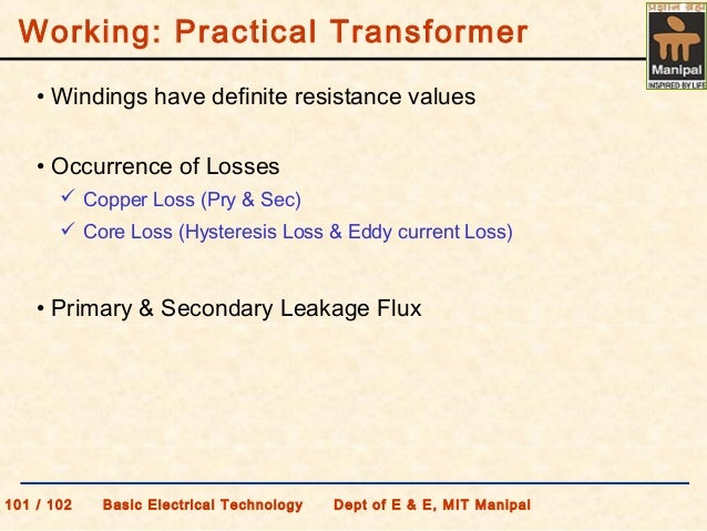 • Windings have definite resistance values • Primary & Secondary Leakage Flux • Occurrence of Losses  Copper Loss (Pry & ...