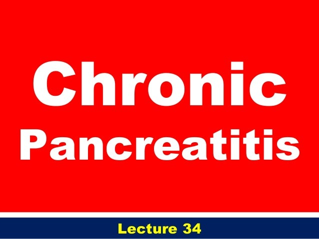 ChronicPancreatitisLecture 34