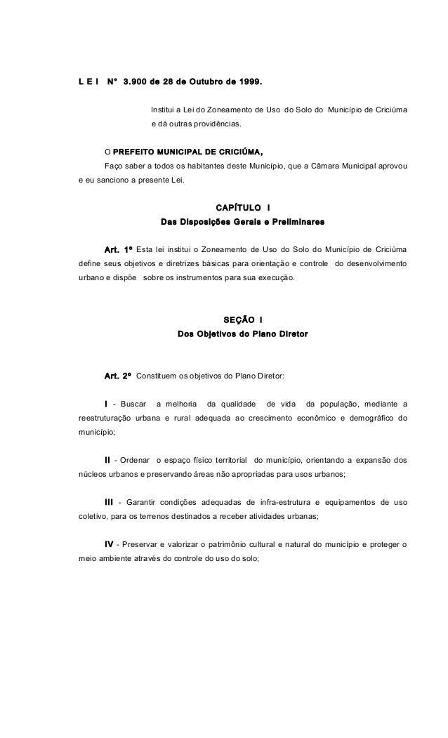 L E I N° 3.900 de 28 de Outubro de 1999. Institui a Lei do Zoneamento de Uso do Solo do Município de Criciúma e dá outras ...