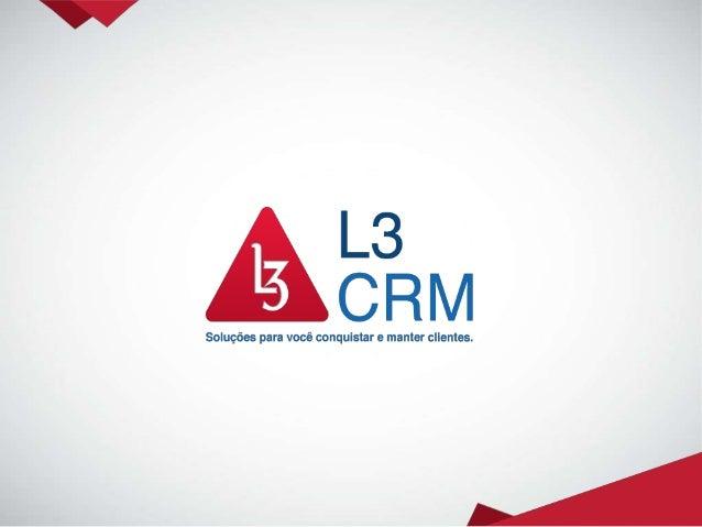 AgendaNosso Posicionamento e Reconhecimento doMercadoA Abordagem L3 CRMProdutos & Serviços L3 CRMRoadmap de Projetos e Fáb...