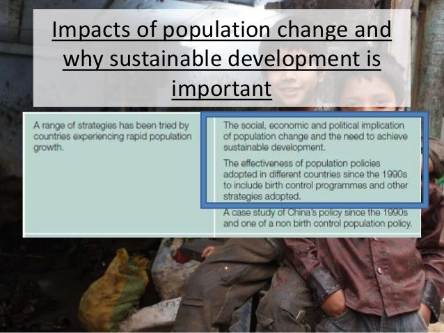 Impacts of population change and why sustainable development is important