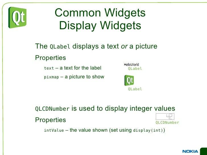 Cross Platform Styles <ul><li>Widgets are drawn using a platform specific style to ensure a native look </li></ul>