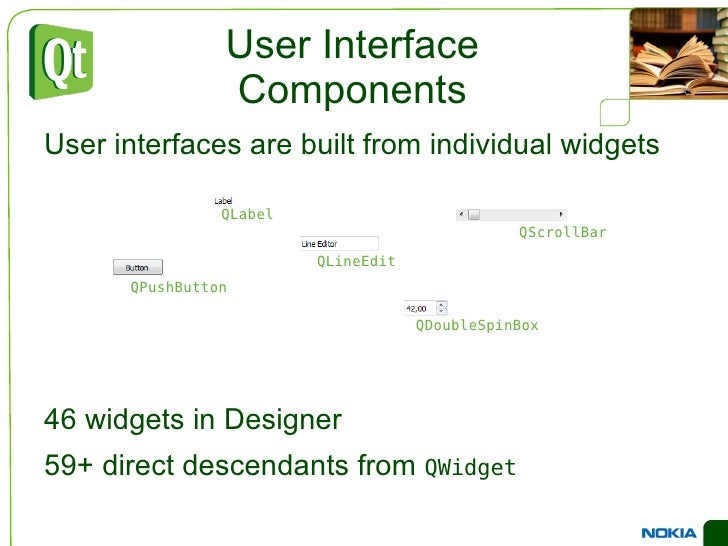 User Interface Components <ul><li>User interfaces are built from individual widgets