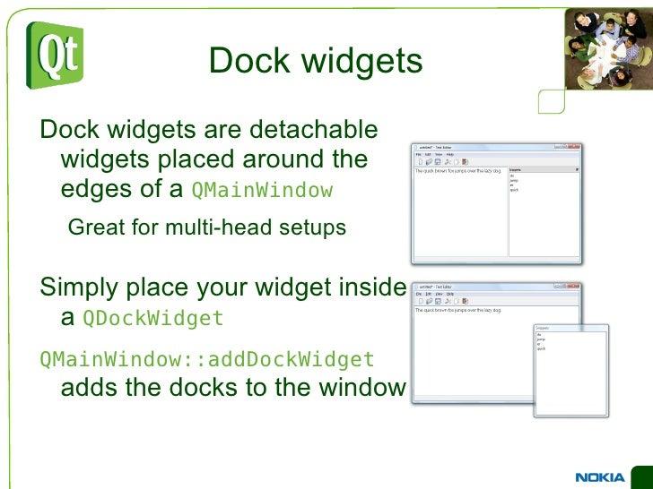 Common Widgets Input Widgets <ul><li>Use  QTextEdit  or  QPlainTextEdit  for multi line text entries