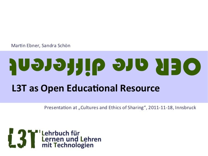 """Martin Ebner, Sandra SchönOER are differentL3T as Open Educational Resource              Presentation at """"Cultures and Eth..."""