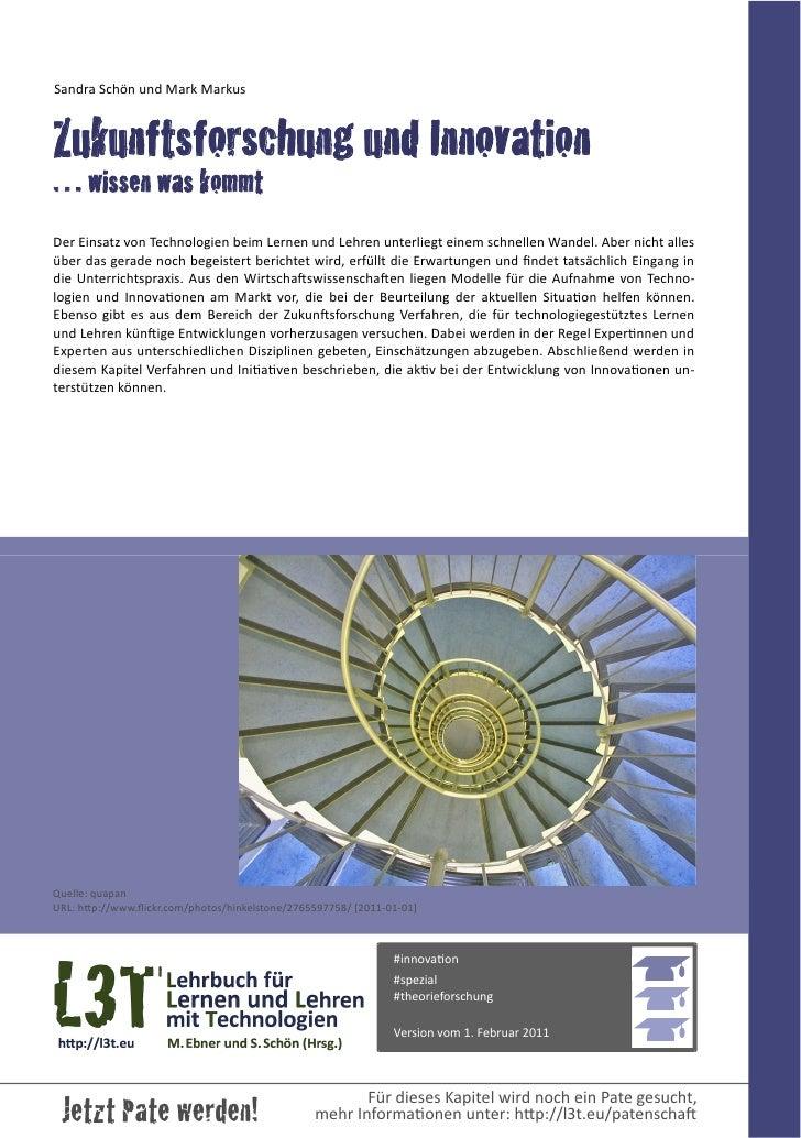 Sandra Schön und Mark MarkusZukunftsforschung und Innovation… wissen was kommtDer Einsatz von Technologien ...