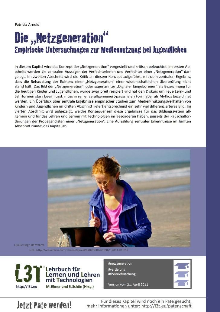 """Patricia ArnoldDie """"Netzgeneration""""Empirische Untersuchungen zur Mediennutzung bei JugendlichenIn diesem Kapitel w..."""
