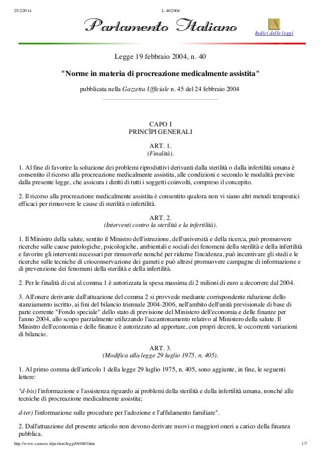 """25/2/2014  L 40/2004  Indici delle leggi  Legge 19 febbraio 2004, n. 40  """"Norme in materia di procreazione medicalmente as..."""
