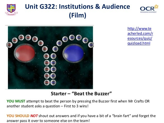 """Unit G322: Institutions & Audience (Film) Starter – """"Beat the Buzzer"""" YOU MUST attempt to beat the person by pressing the ..."""