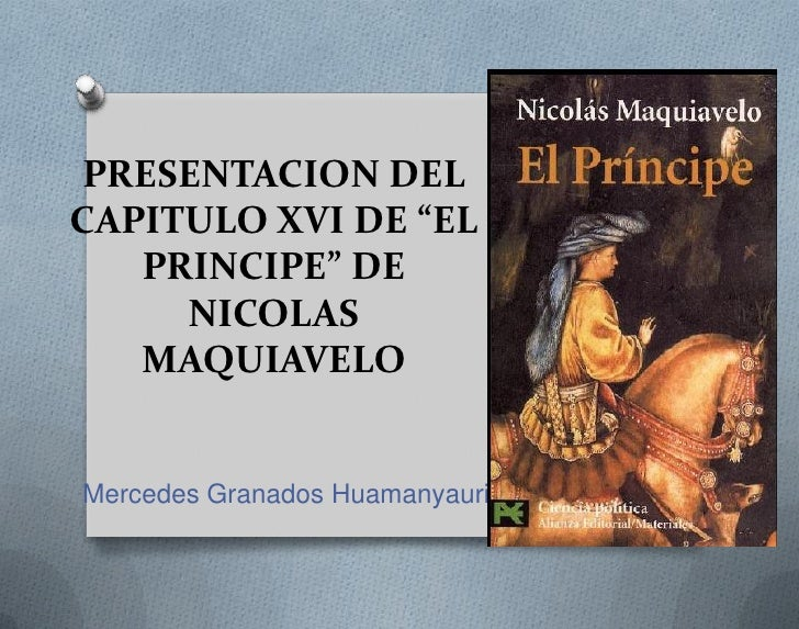 """PRESENTACION DELCAPITULO XVI DE """"EL   PRINCIPE"""" DE     NICOLAS   MAQUIAVELOMercedes Granados Huamanyauri"""