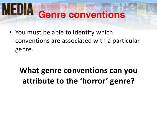 how genre conventions are used to raise audience expectations in horror movie trailers One wga writer's take on how the standard practice and application of genre can be used in ways that may adversely affect a screenplay a movie audience has expectations, and the screenwriter must recognize this at the inception of any story idea he or she intends to pursue if the writer creates within.