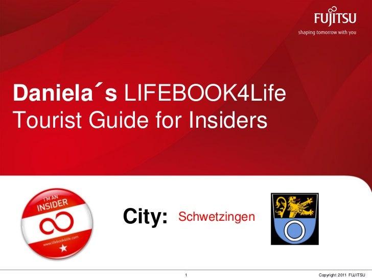 Daniela´s LIFEBOOK4LifeTourist Guide for Insiders          City:   Schwetzingen                   1             Copyright ...