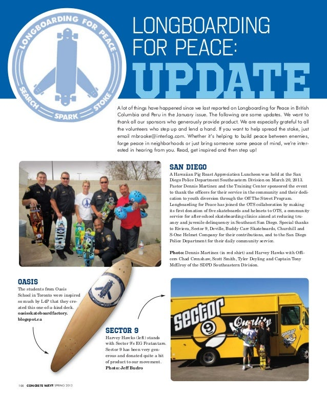 100 CONCRETE WAVE SPRING 2013Longboardingfor Peace:UPDATEA lot of things have happened since we last reported on Longboard...