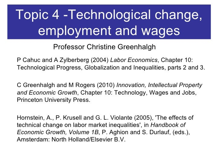Topic 4 -Technological change, employment and wages P Cahuc and A Zylberberg (2004)  Labor Economics , Chapter 10: Technol...