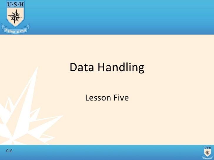 Data Handling Lesson Five