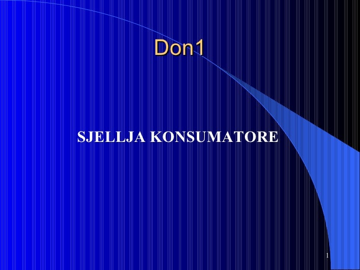Don1 <ul><li>SJELLJA KONSUMATORE   </li></ul>